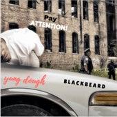 Pay Attention (feat. Blackbeard) de Yung Dough
