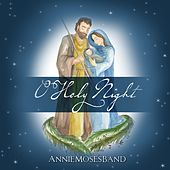 O Holy Night by Annie Moses Band