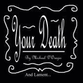 Your Death / Lament by Michael D'orazio