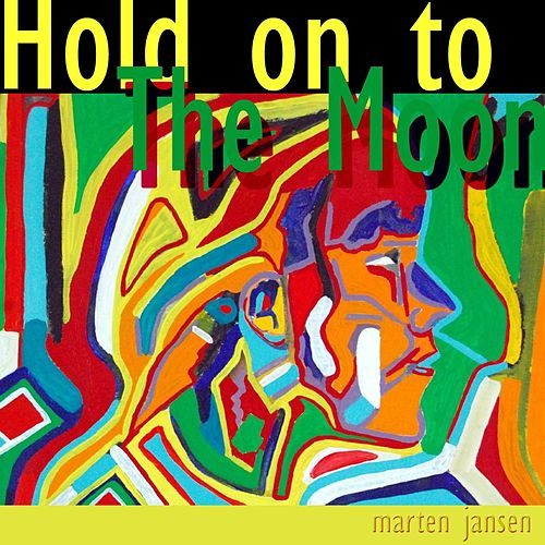 Hold on to the Moon by Marten Jansen