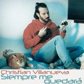 Siempre me quedará de Christian Villanueva