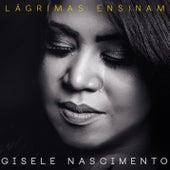 Lágrimas Ensinam von Gisele Nascimento