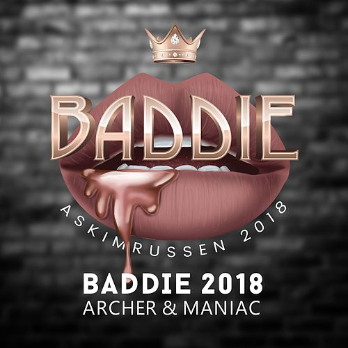 Baddie 2018 by Archer