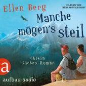 Manche mögen's steil - (K)ein Liebes-Roman (Gekürzt) von Ellen Berg
