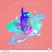 Ride The Wave (Mokita Remix) by Cosmos & Creature