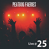 Live @ 25 by Peatbog Faeries