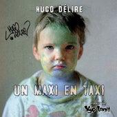 Un Maxi en Taxi von Hugo Delire