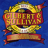 The Best of Gilbert & Sullivan Arias and Duets by Various Artists