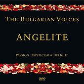 Passion, Mysticism & Delight by The Bulgarian Voices - Angelite
