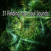 31 Finding Your Soul Sounds von Entspannungsmusik