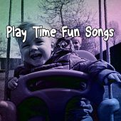 Play Time Fun Songs by Canciones Infantiles