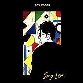 Say Less by Roy Woods