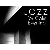 Jazz for Calm Evening by Relaxing Piano Music