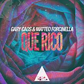 Que Rico by Gary Caos and Matteo Forcinella