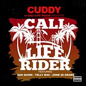 Cali life Rider (feat. San Quinn, Telly Mac & Zone 28 Grams) by Cuddy