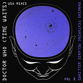 Dr Who (Time Waits) - USA Mixes, Vol. 3 by Mankind