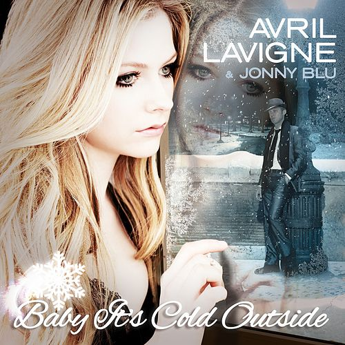 Baby It's Cold Outside by Avril Lavigne