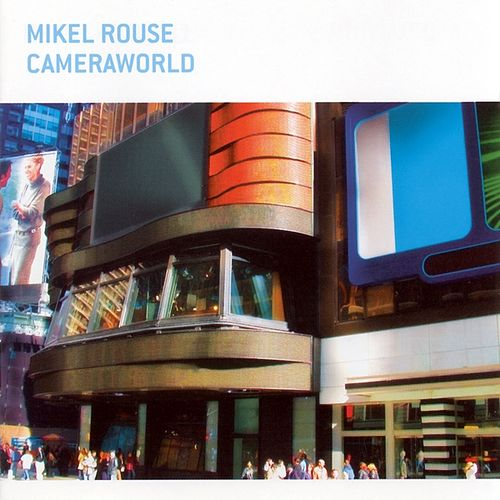 Cameraworld by Mikel Rouse
