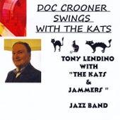 Doc Crooner Swings with the Kats by Tony Lendino