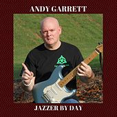 Jazzer by Day by Andy Garrett