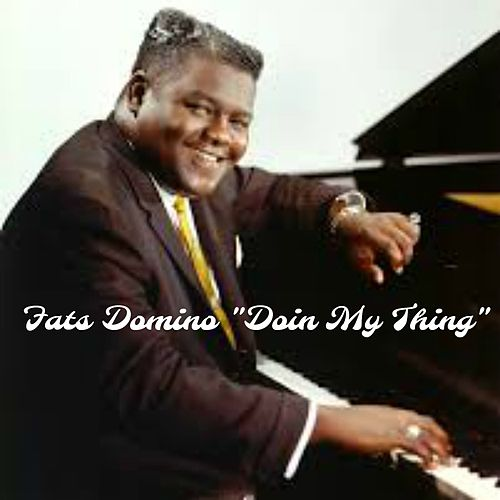 'Doin My Thing' by Fats Domino