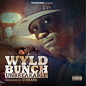 Unbreakable by Wyld Bunch