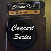 Classic Rock: Concert Classics by Various Artists