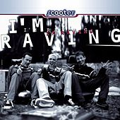 I'm Raving by Scooter