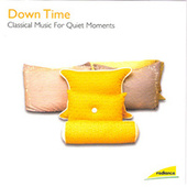 Down Time: Classical Music for Quiet Moments by Various Artists