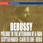 Debussy: Prelude to the Afternoon of a Faun - Scottish March - Claire de Lune - La Mer by Various Artists