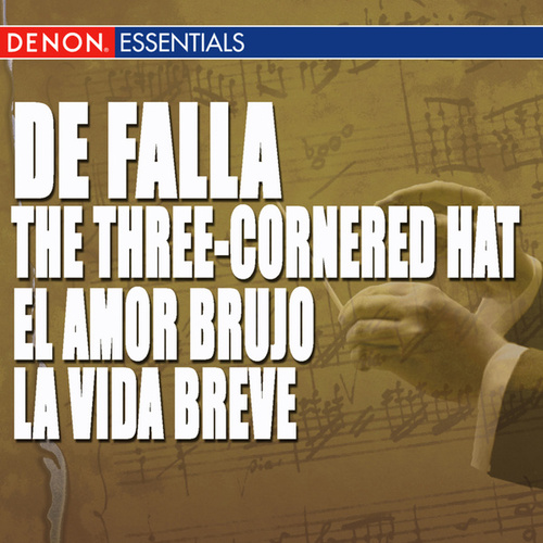 Falla: The Three-Cornered Hat - El Amor Brujo - La vida breve: Interludio y Danza by Various Artists