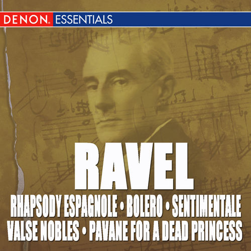 Ravel: Rhapsody Espagnole, Bolero, Pavane & Valse Nobles and Sentimentale by Various Artists