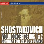 Shostakovich: Violin Concertos Nos. 1 & 2 - Sonata for Cello and Piano by Various Artists