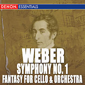 Weber: Symphony No. 1 - Fantasy for Cello & Orchestra by Various Artists