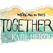 We're All in This Together by Katie Herzig