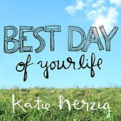 Best Day of Your Life by Katie Herzig