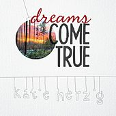 Dreams Come True by Katie Herzig