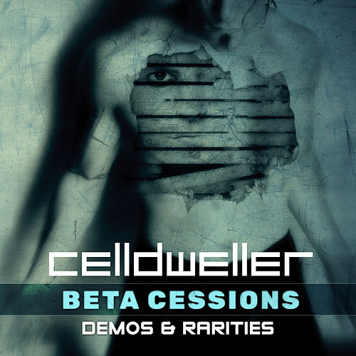Beta Cessions: Demos & Rarities by Celldweller