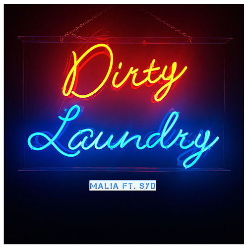 Dirty Laundry (ft. Syd) by Malia