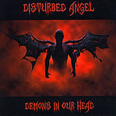 Demons in Our Head by Disturbed Angel
