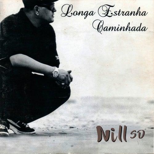Longa Estranha Caminhada by Nill Sd