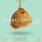 Caramel Ice Cream Riddim de Various Artists
