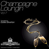 Champagne Loungin, Vol. 7 by Various Artists