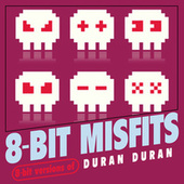 8-Bit Versions of Duran Duran von 8-Bit Misfits