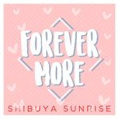 Forever More de Shibuya Sunrise