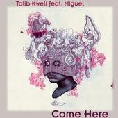 Come Here (feat. Miguel) - Single de Talib Kweli