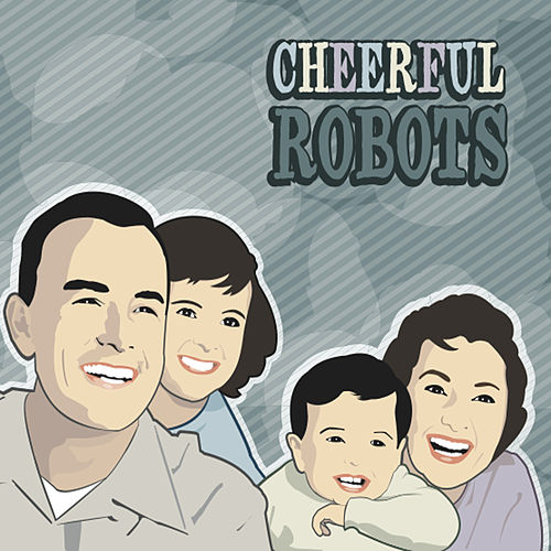 Cheerful Robots by Various Artists