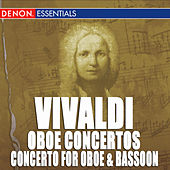 Vivaldi: Oboe Concertos Nos. 8, 12 & 13 - Oboe and Bassoon RV 571 by Various Artists
