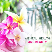 Mental Health And Beauty de Nature Sounds Artists
