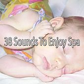38 Sounds To Enjoy Spa by S.P.A